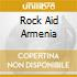ROCK AID ARMENIA