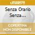 SENZA ORARIO SENZA BANDIERA