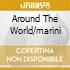AROUND THE WORLD/MARINI