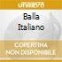 BALLA ITALIANO
