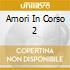 AMORI IN CORSO 2