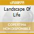LANDSCAPE OF LIFE