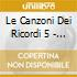 LE CANZONI DEI RICORDI 5 - C'E' UN'O