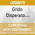 GRIDO DISPERATO ...