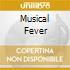 MUSICAL FEVER