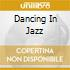 DANCING IN JAZZ