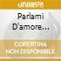 PARLAMI D'AMORE MARIU'