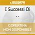 I SUCCESSI DI ..