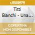 Titti Bianchi - Una Serata Con