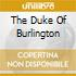 THE DUKE OF BURLINGTON