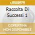 RACCOLTA DI SUCCESSI 1