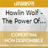 Howlin Wolf - The Power Of The Voice