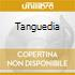 TANGUEDIA