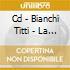 CD - BIANCHI TITTI - LA MIA STORIA VOL. 1