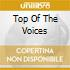 TOP OF THE VOICES