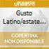 GUSTO LATINO/ESTATE 2004-CD+DVD
