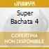 SUPER BACHATA 4