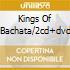 KINGS OF BACHATA/2CD+DVD