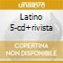 LATINO 5-CD+RIVISTA