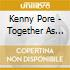 Kenny Pore - Together As One