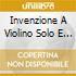 INVENZIONE A VIOLINO SOLO E BASSO CONTIN