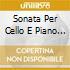 SONATA PER CELLO E PIANO N.1 OP 38 (1862