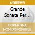 GRANDE SONATA PER FORTEPIANO N.1 > N.3