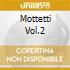 MOTTETTI  VOL.2