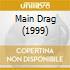 MAIN DRAG (1999)