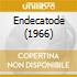 ENDECATODE (1966)