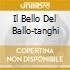 IL BELLO DEL BALLO-TANGHI