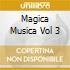 MAGICA MUSICA VOL 3