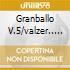 GRANBALLO V.5/VALZER.....