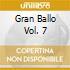 GRAN BALLO VOL. 7