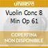 VUOLIN CONC 8 MIN OP 61