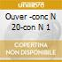 OUVER -CONC N  20-CON N 1