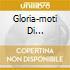GLORIA-MOTI DI ALLONTANAM