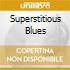 SUPERSTITIOUS BLUES