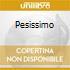 PESISSIMO