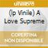 (LP VINILE) A LOVE SUPREME