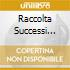 RACCOLTA SUCCESSI VOL. 1