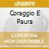 CORAGGIO E PAURA