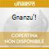 GNANZU'!