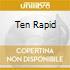 TEN RAPID