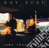 Say Zuzu - Take These Turns