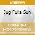 JUG FULLA SUN