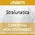 STRALUNATICA