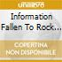 INFORMATION FALLEN TO ROCK BOTTOM