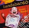 Bandabardo' - Bondo! Bondo!