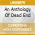 AN ANTHOLOGY OF DEAD END